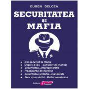 Securitatea si Mafia (Eugen Delcea)