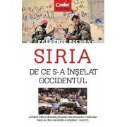 Siria. De ce s-a inselat Occidentul