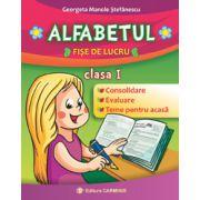 Alfabetul, fise de lucru pentru clasa I. Consolidare, evaluare, teme pentru acasa
