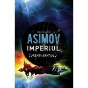 Isaac Asimov. Imperiul - Curentii spatiului