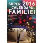 Super calendarul familiei 2016