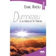 Dumnezeu s-a nascut in Dacia