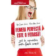 """Femeia perfecta este o fitoasa! Ghid de supravietuire pentru femeile """"normale''"""