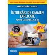Intrebari de examen explicate categoriile A, B, BE + CD cu 1500 intrebari (2016)