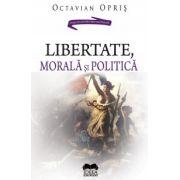 Libertate, morala si politica