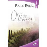 Ore de dimineata (Platon Pardau)