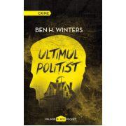 Ultimul politist (Ben H. Winters)