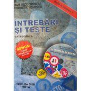 Intrebari si teste 2016, categoria B. Pentru obtinerea permisului de conducere auto (Cartea contine CD interactiv)