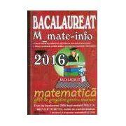 Bacalaureat Matematica 2016 M_mate-info. Ghid de pregatire pentru examen