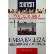 Limba engleza, gramatica si vocabular. 2500 Teste-grila pentru admiterea in invatamantul superior