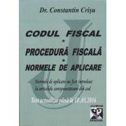 Codul Fiscal, Procedura Fiscala, Normele de aplicare (Normele de aplicare au fost introduse la articolele corespunzatoare din cod). Text actualizat pana la 18. 01. 2016
