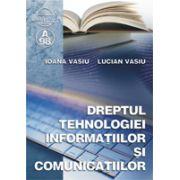 Dreptul Tehnologiei informatiilor si comunicatiilor (Ioana Vasiu)