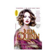 Esti prea frumoasa (Julia Quinn)