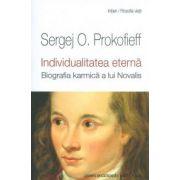 Individualitatea eterna. Biografia karmica a lui Novalis