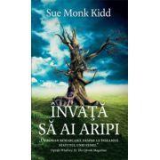 Invata sa ai aripi (Sue Monk Kidd)
