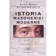 Istoria masoneriei moderne, vol. 1