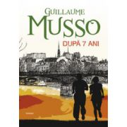 Dupa 7 ani (Musso Guillaume)