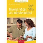 Nivelul ridicat al colesterolului. Prevenire activa, nutritie sanatoasa