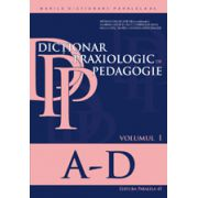 Dictionar praxiologic de pedagogie - Volumul I (A-D)
