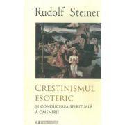 Crestinismul esoteric si conducerea spirituala a omenirii
