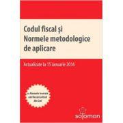 Codul fiscal si Normele metodologice de aplicare (actualizate la 15 ianuarie 2016). Cu Normele inserate sub fiecare articol din Cod