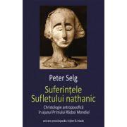 Suferintele Sufletului nathanic - Christologie antroposofica in ajunul Primului Razboi Mondial