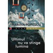 Ultimul nu va stinge lumina (Marina Popescu)