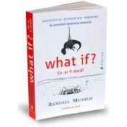What if? Ce-ar fi daca? - Raspunsuri stiintifice serioase la intrebari ipotetice absurde