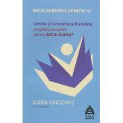 Limba si literatura romana, pregatire completa pentru Bacalaureat 2016 (Elena Grigoras)