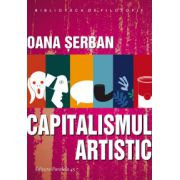 Capitalismul artistic (Serban Oana)