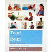 Totul despre Reiki. Ghidul suprem al artei Reiki