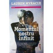 Momentul nostru infinit (Lauren Myracle)