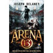Arena 13 (Seria Arena 13, vol. 1)