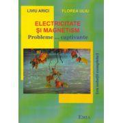 Electricitate si magnetism. Probleme... captivante