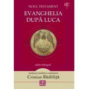 Noul Testament - Evanghelia dupa Luca