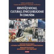 Identitati sociale, culturale, etnice si religioase in comunism