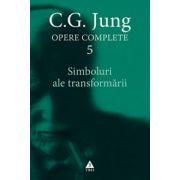 Simboluri ale transformarii - Opere Complete vol. 5