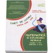 Matematica si explorarea mediului clasa a II-a partea II - Caiet de lucru editia 2015-2016 (Tudora Pitila)