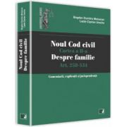Noul Cod civil. Cartea a II-a, despre familie. Art. 258-534 - Comentarii, explicatii si jurisprudenta
