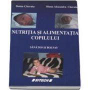 Nutritia si alimentatia copilului, sanatos si bolnav (Doina Cherata)
