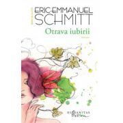 Otrava iubirii (Eric-Emmanuel Schmitt)