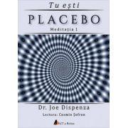 Tu esti placebo, meditatia 1