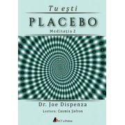 Tu esti placebo, meditatia 2