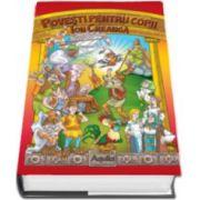 Povesti pentru copii - Ion Creanga (Editie Hardcover)
