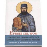 Sfantul Efrem cel Nou - Luminatorul celor care invata sau au de trecut examene ori incercari. Marturii si rugaciuni de folos