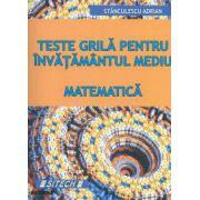 Matematica. Teste grila pentru invatamantul mediu