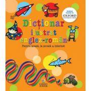 Dictionar ilustrat englez-roman. Pentru acasa, la scoala si internet