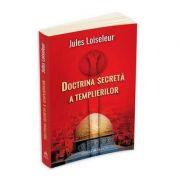 Doctrina secreta a templierilor - Jules Loisseleur