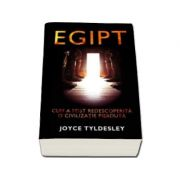 Egipt. Cum a fost redescoperita o civilizatie pierduta