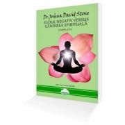 Egoul negativ versus gandirea spirituala - Compilatie